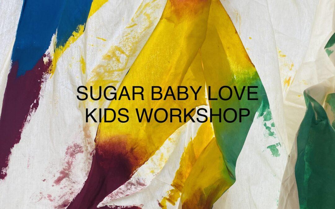 SUGAR BABY LOVE x KIDS WORKSHOP x ISABEL CORDEIRO